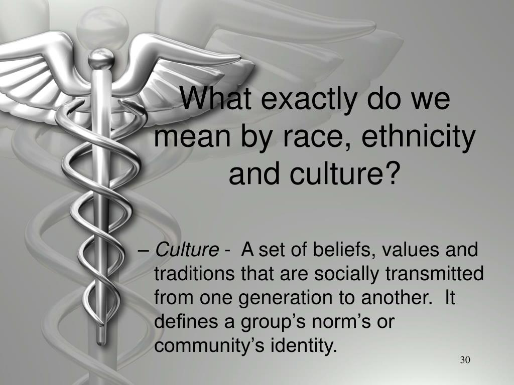 What exactly do we mean by race, ethnicity and culture?