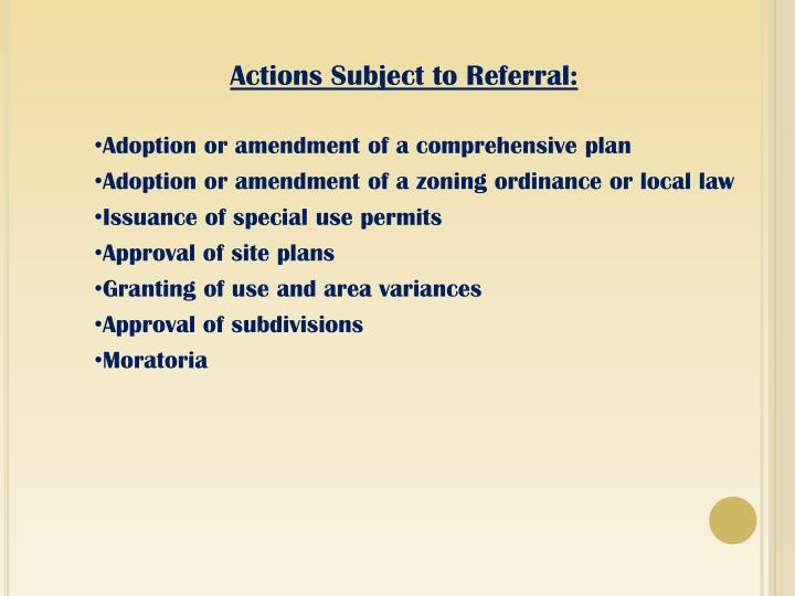 Actions Subject to Referral: