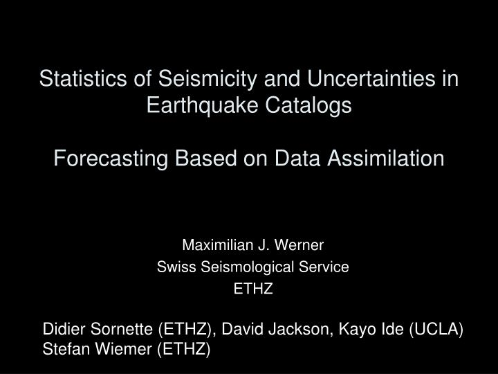 Statistics of Seismicity and Uncertainties in Earthquake Catalogs