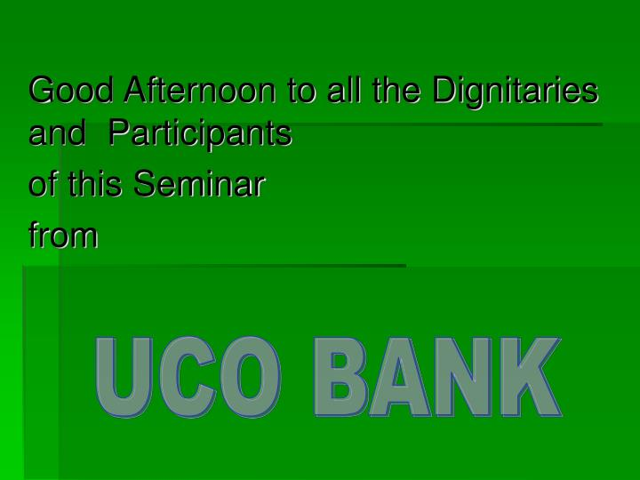 Good afternoon to all the dignitaries and participants of this seminar from