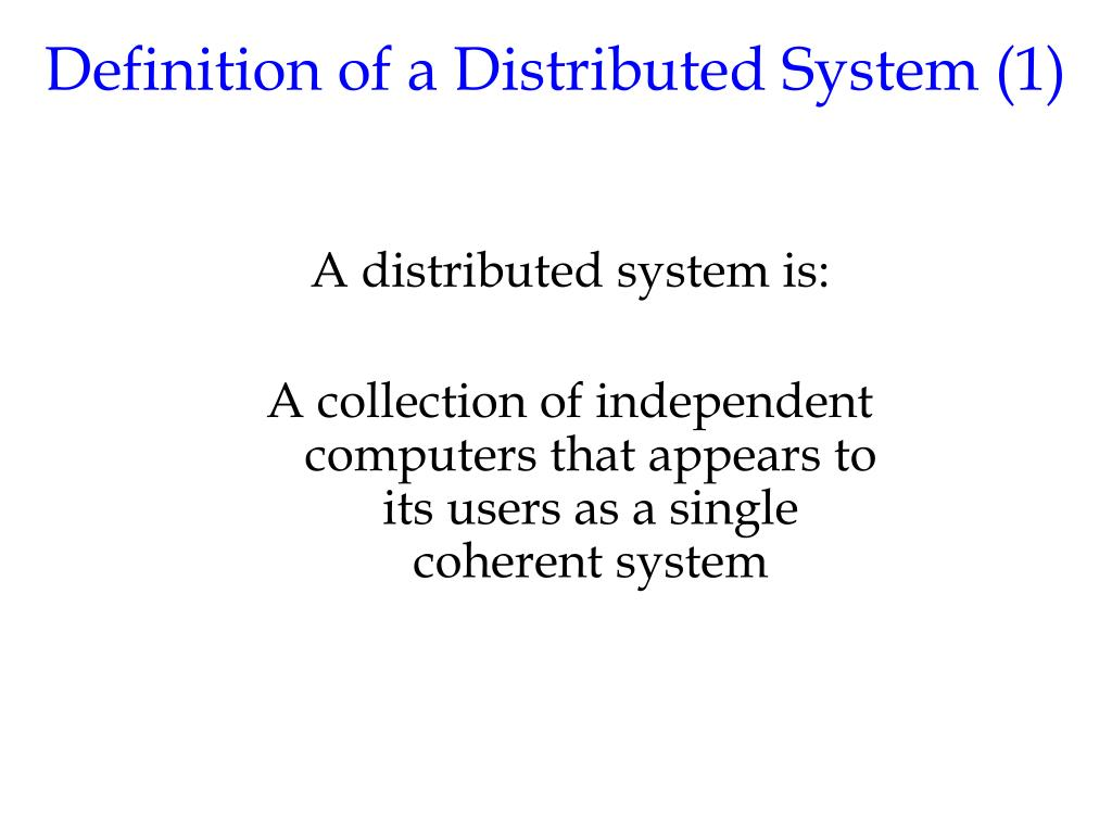 Definition of a Distributed System (1)