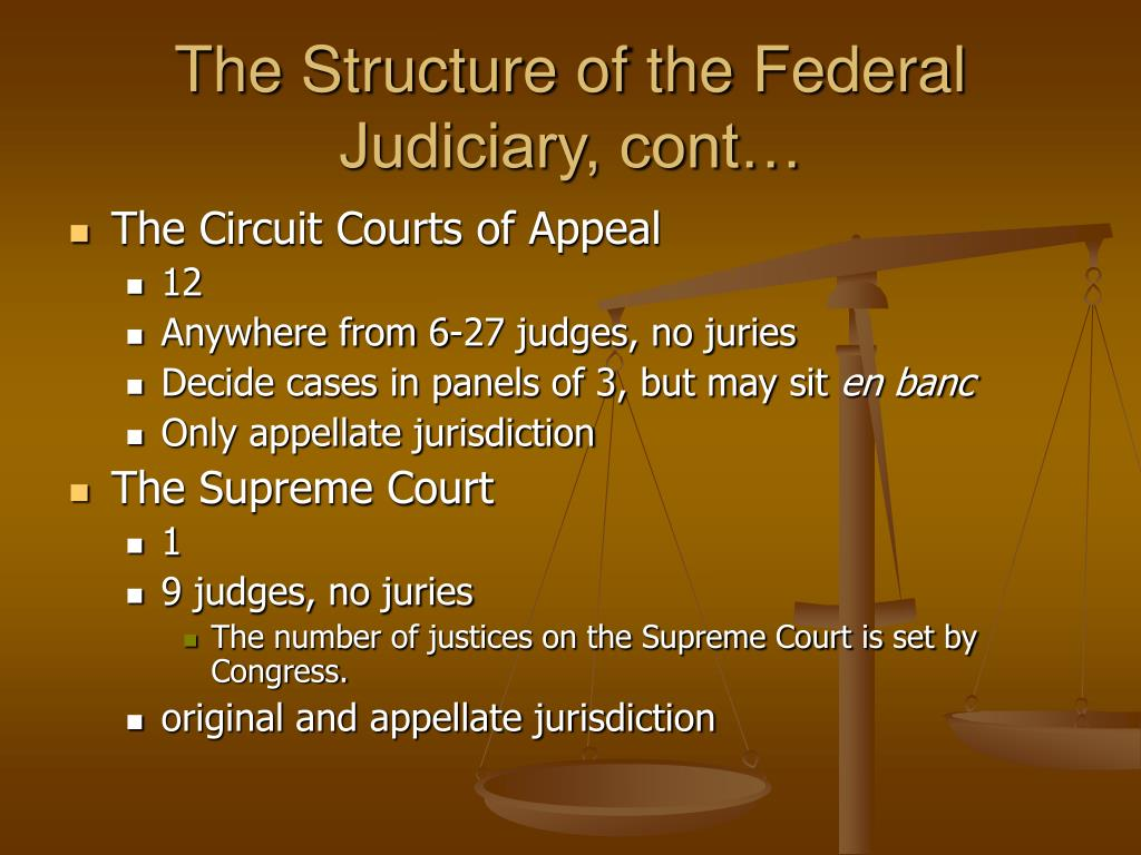 The Structure of the Federal Judiciary, cont…