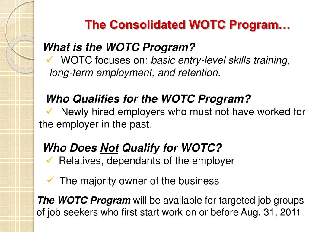 The Consolidated WOTC Program…