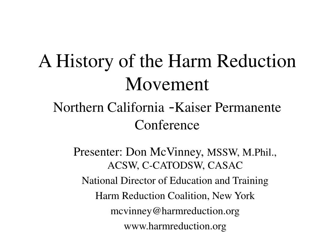 a history of the harm reduction movement northern california kaiser permanente conference l.