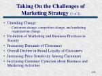 taking on the challenges of marketing strategy 1 of 2
