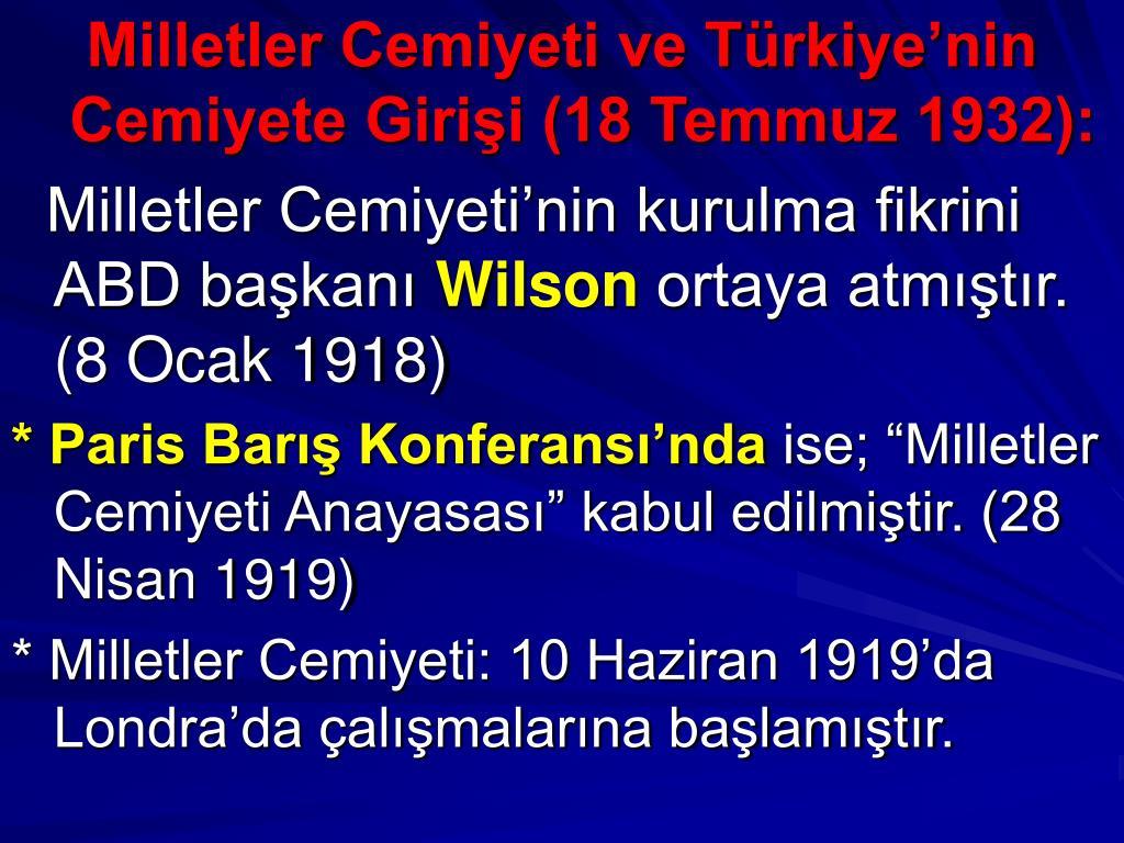 Milletler Cemiyeti ve Türkiye'nin Cemiyete Girişi (18 Temmuz 1932):