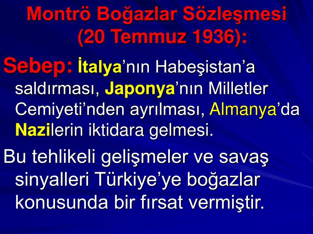 Montrö Boğazlar Sözleşmesi                (20 Temmuz 1936):