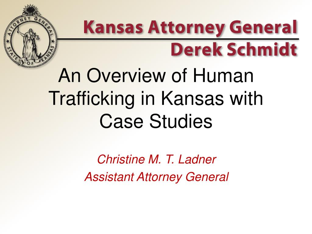 an overview of human trafficking in kansas with case studies l.