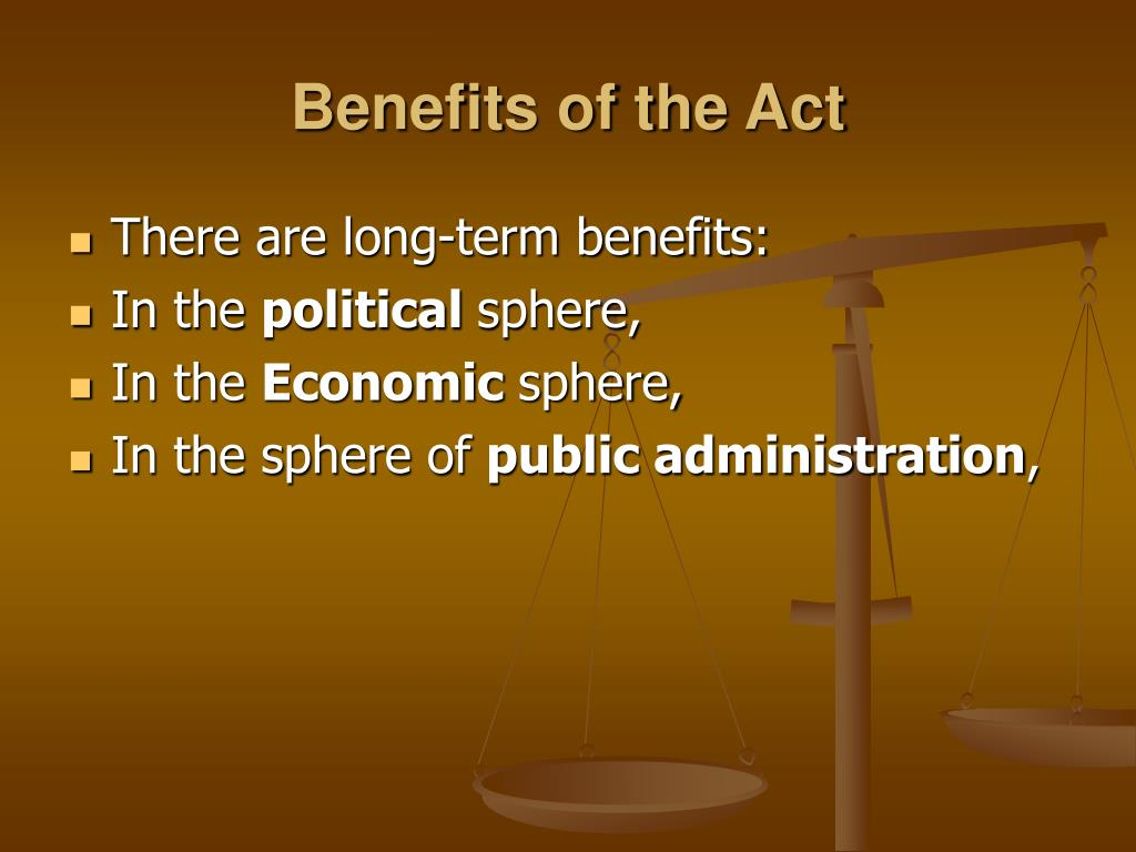Benefits of the Act