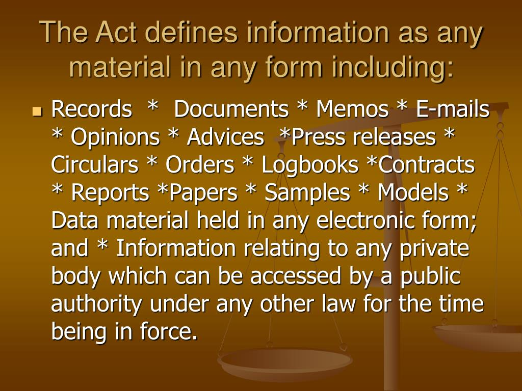 The Act defines information as any material in any form including: