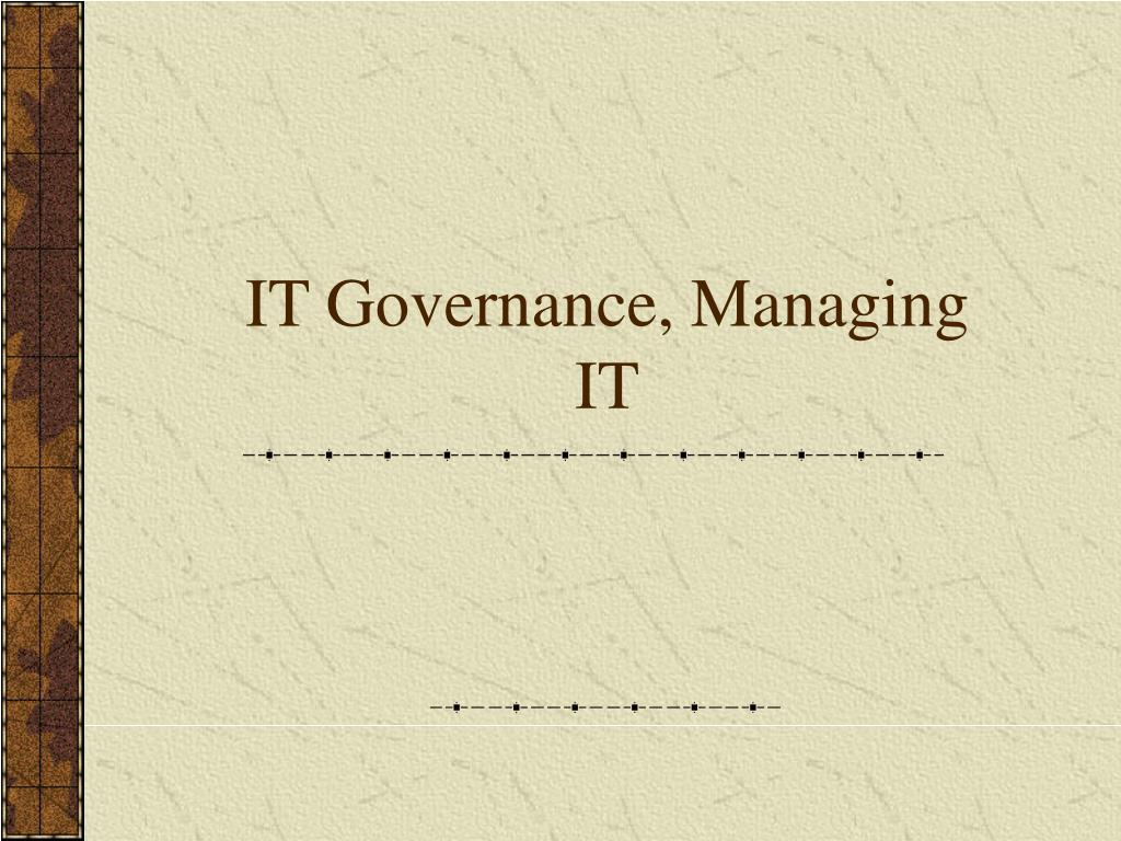 IT Governance, Managing IT