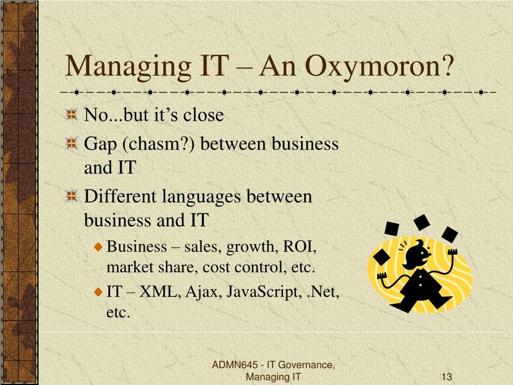 Managing IT – An Oxymoron?