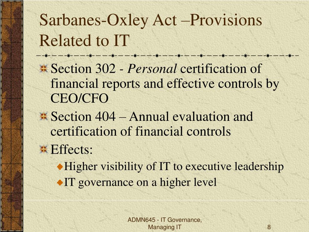 Sarbanes-Oxley Act –Provisions Related to IT