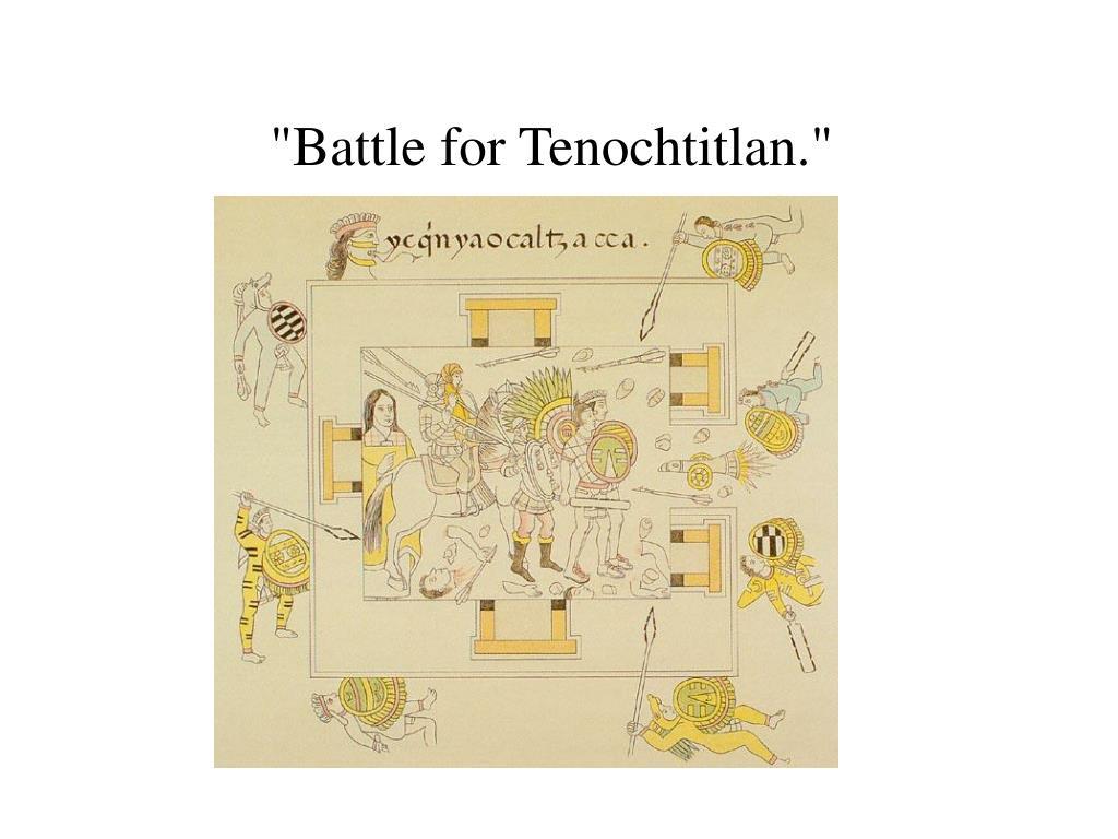 """""""Battle for Tenochtitlan."""""""