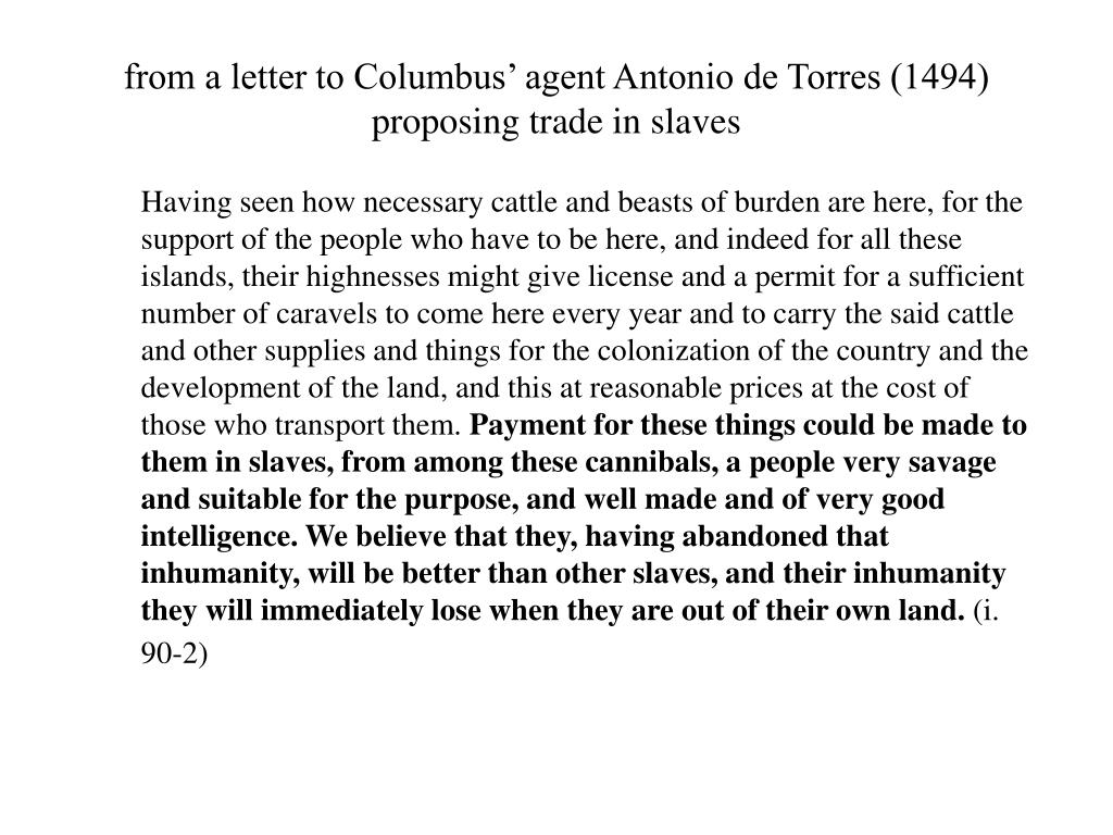 from a letter to Columbus' agent Antonio de Torres (1494) proposing trade in slaves