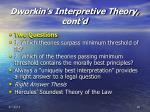 dworkin s interpretive theory cont d40