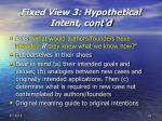 fixed view 3 hypothetical intent cont d
