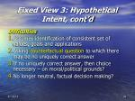 fixed view 3 hypothetical intent cont d33