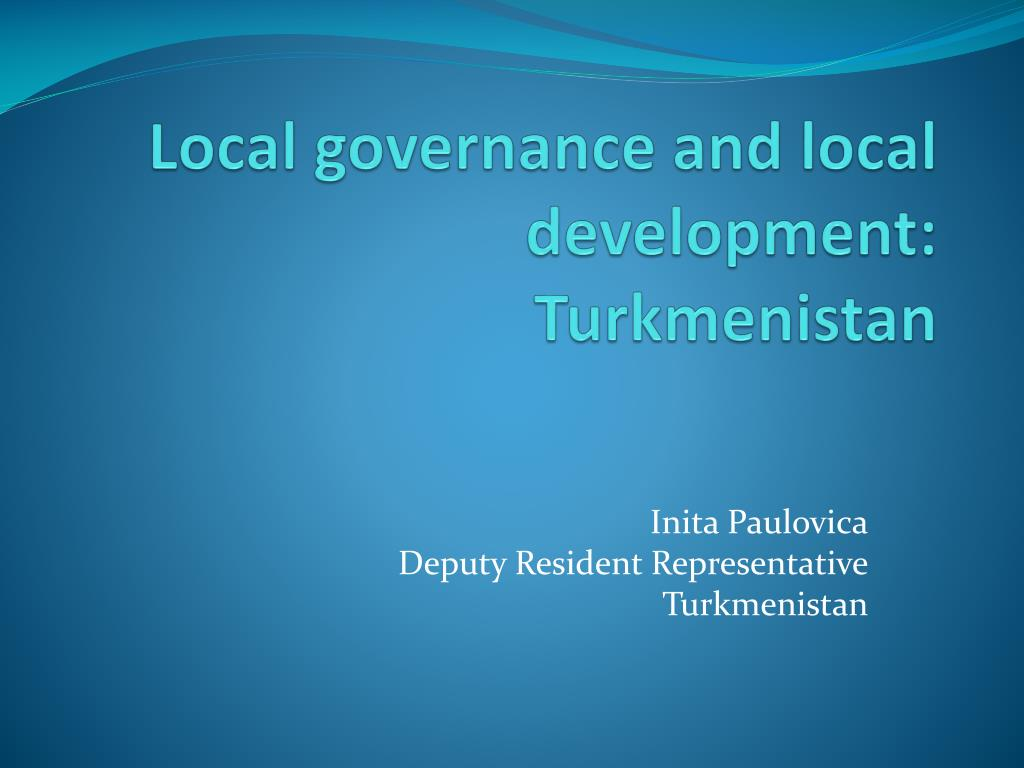 local governance and local development turkmenistan