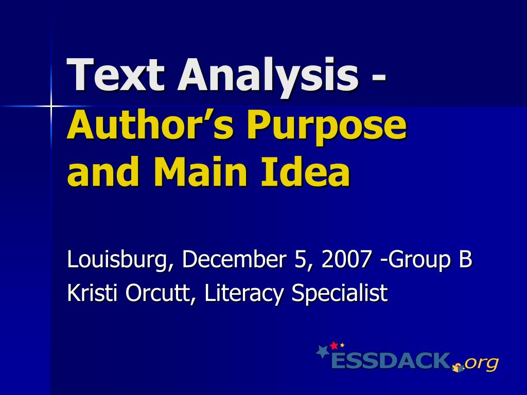text analysis author s purpose and main idea l.