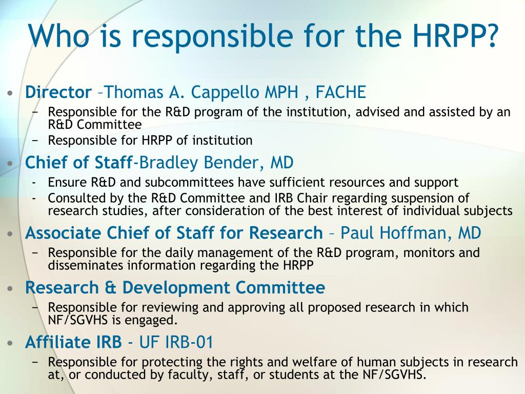 Who is responsible for the HRPP?