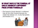 in what ways is the funeral at uncle henrick s different from other funerals