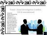fraud fraud investigators london uk international