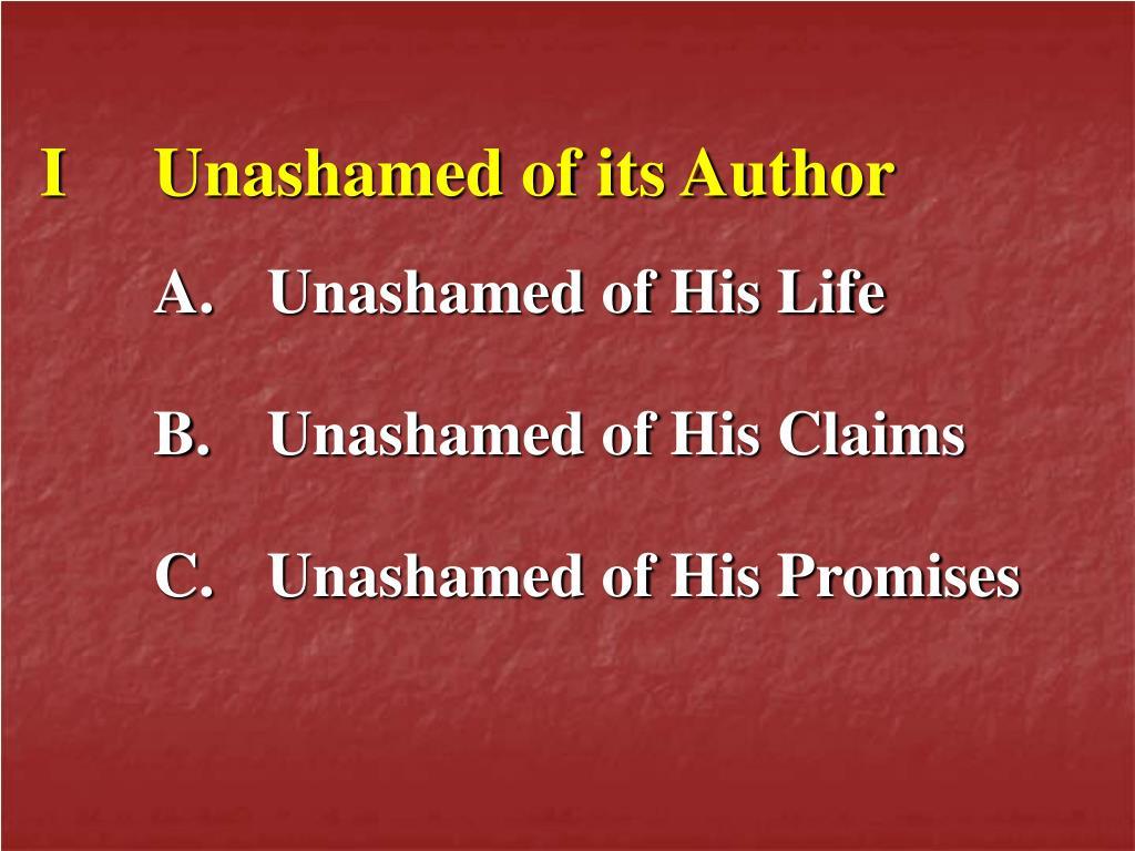 IUnashamed of its Author