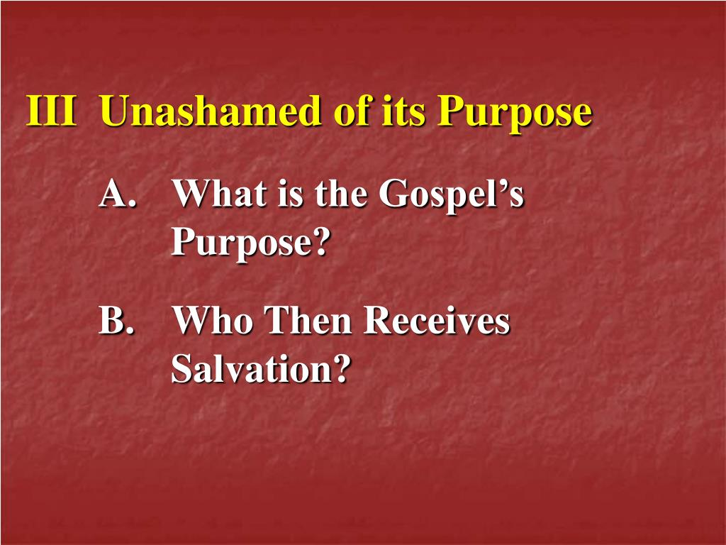 IIIUnashamed of its Purpose