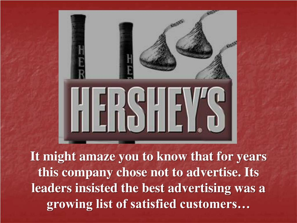 It might amaze you to know that for years this company chose not to advertise. Its leaders insisted the best advertising was a growing list of satisfied customers…