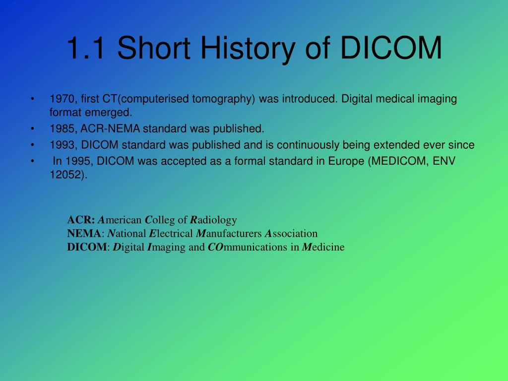 1.1 Short History of DICOM