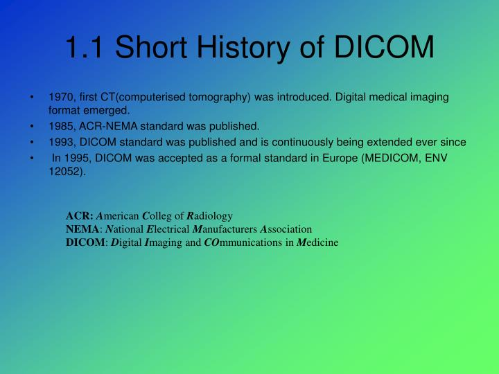 1 1 short history of dicom