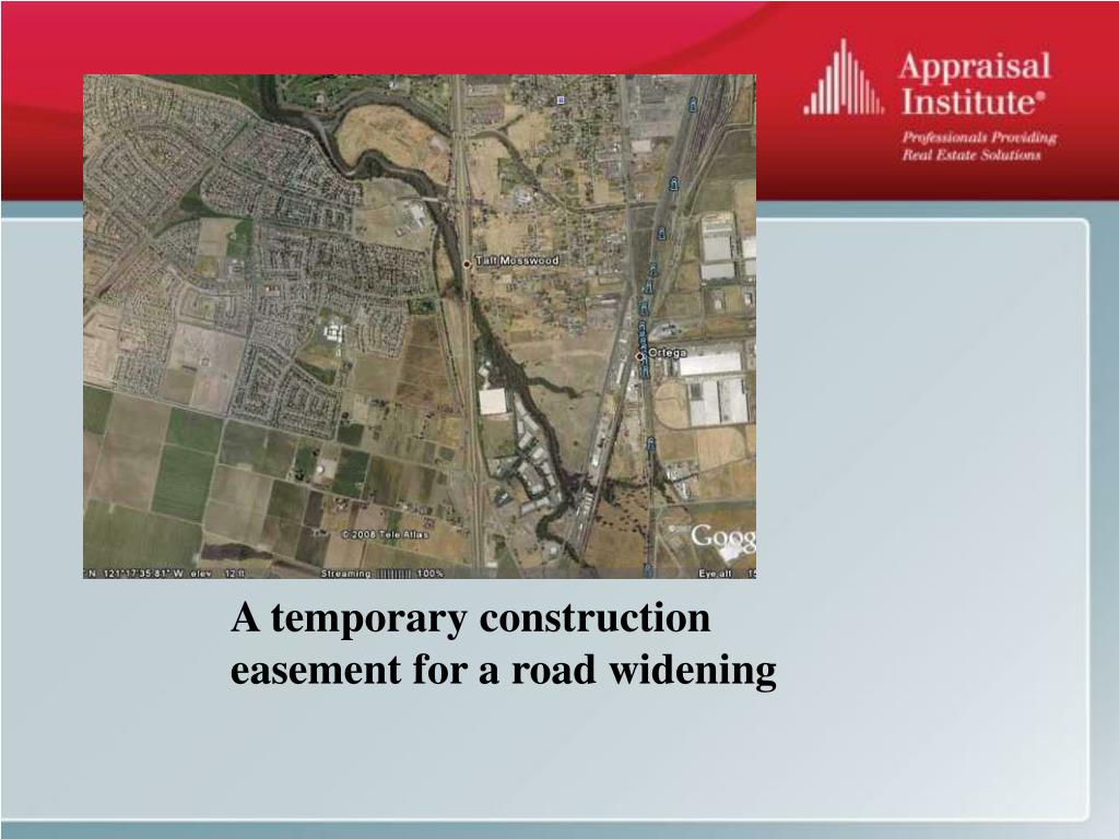 A temporary construction easement for a road widening