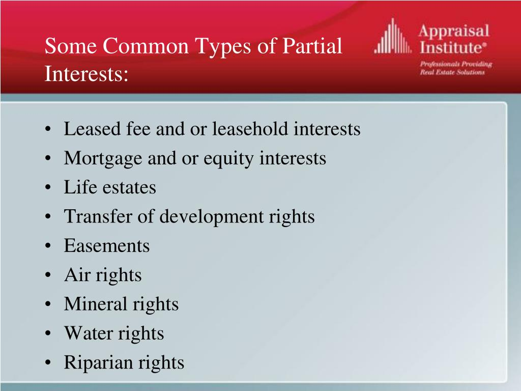 Some Common Types of Partial Interests: