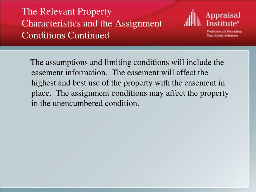The Relevant Property Characteristics and the Assignment Conditions Continued