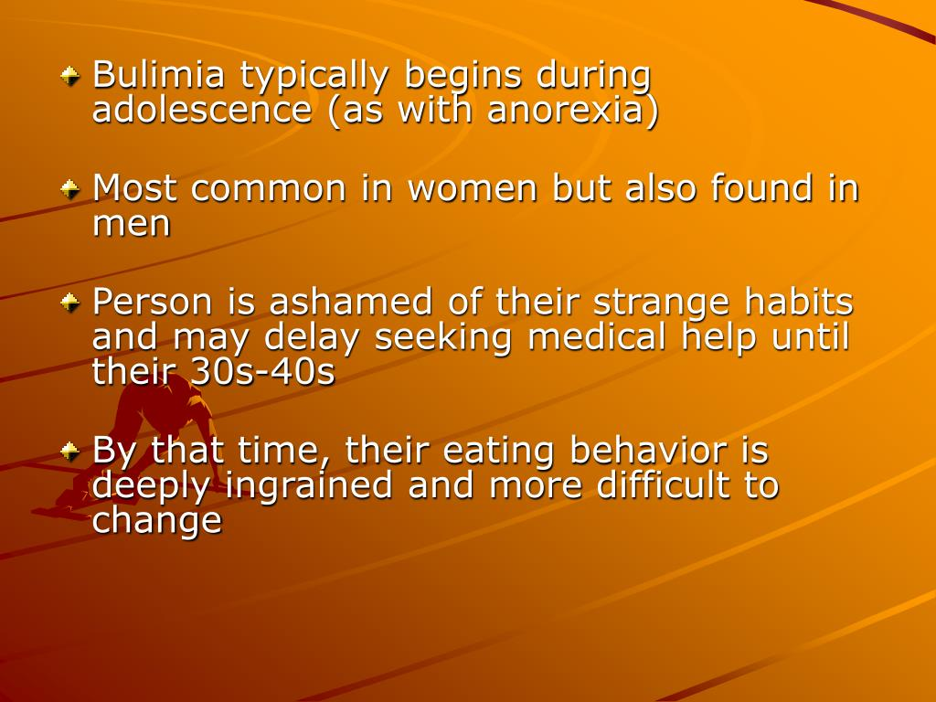 Bulimia typically begins during adolescence (as with anorexia)