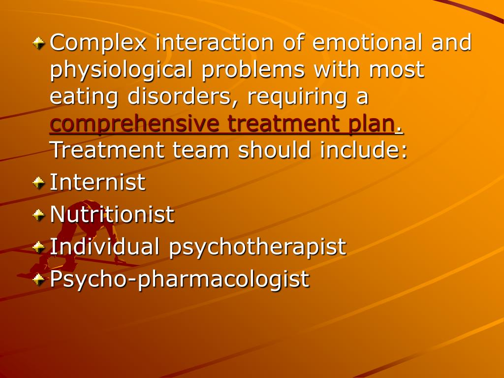 Complex interaction of emotional and physiological problems with most eating disorders, requiring a