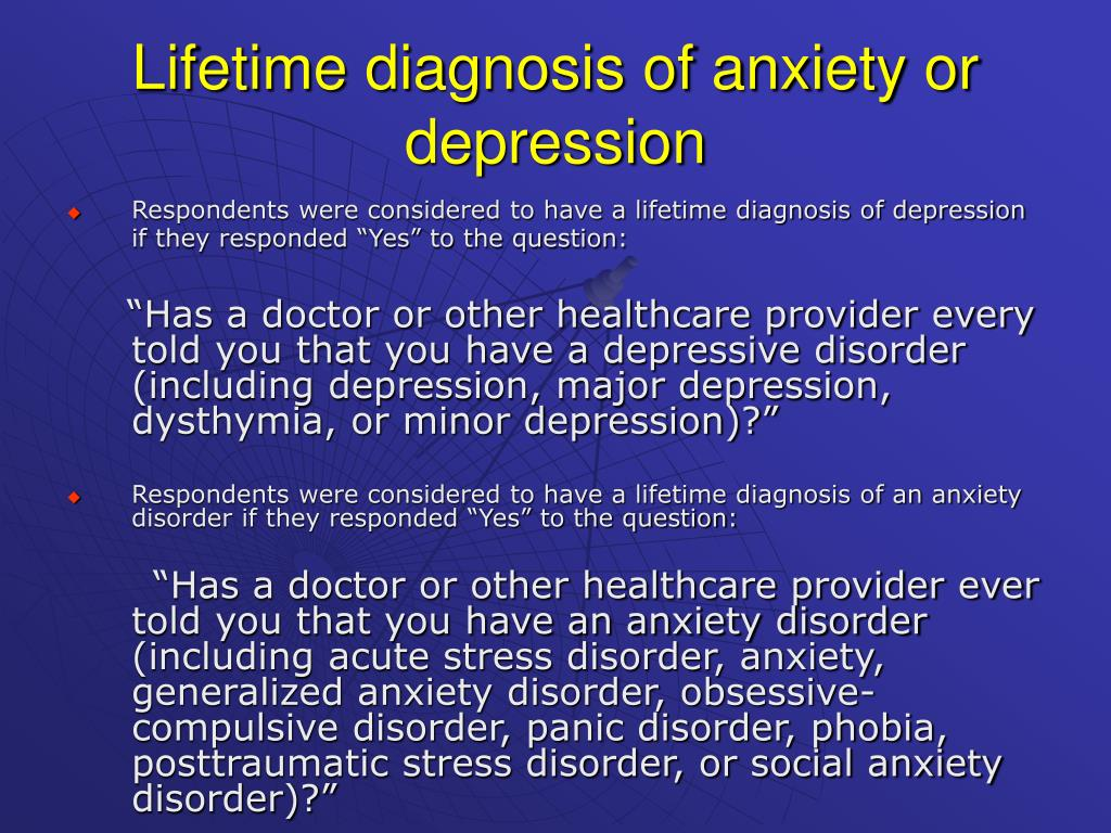 Lifetime diagnosis of anxiety or depression