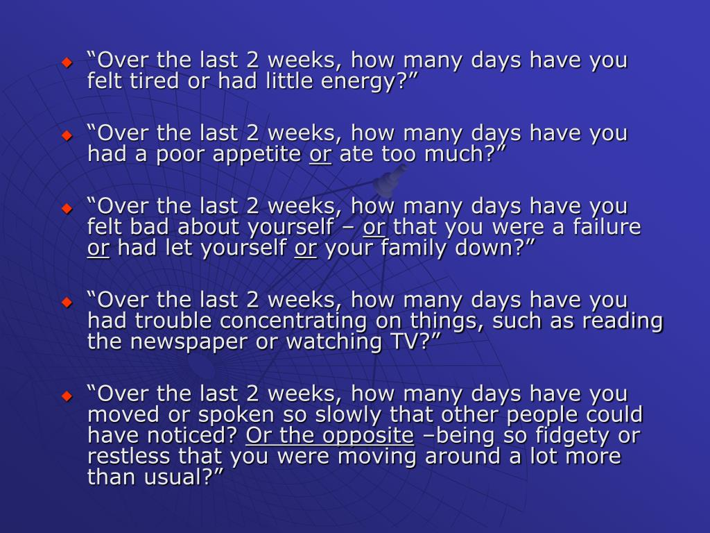 """""""Over the last 2 weeks, how many days have you felt tired or had little energy?"""""""