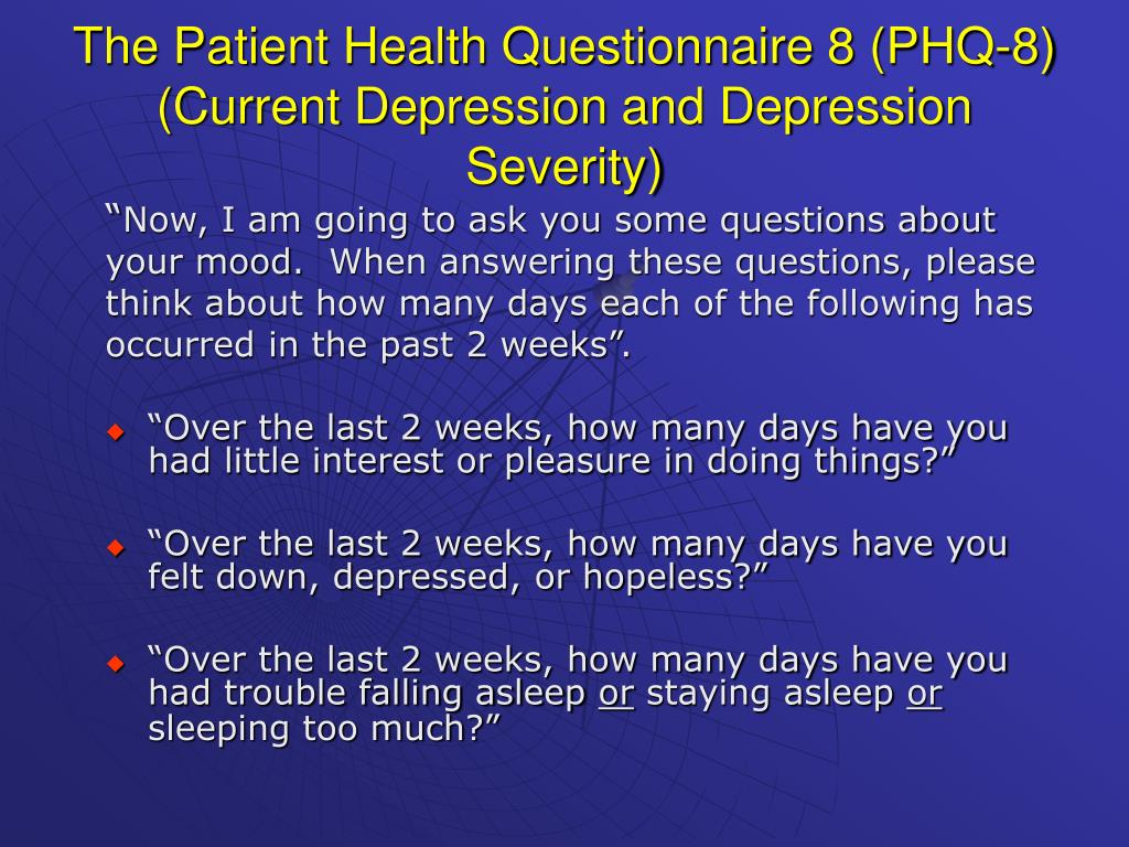 The Patient Health Questionnaire 8 (PHQ-8) (Current Depression and Depression Severity)