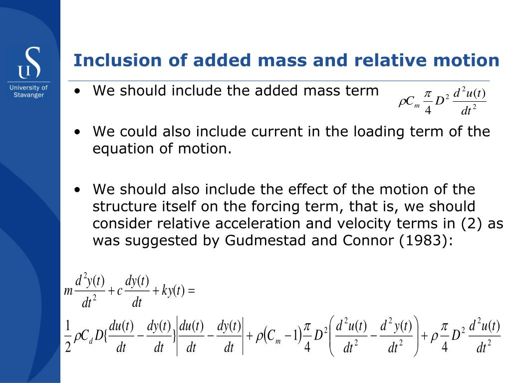 Inclusion of added mass and relative motion