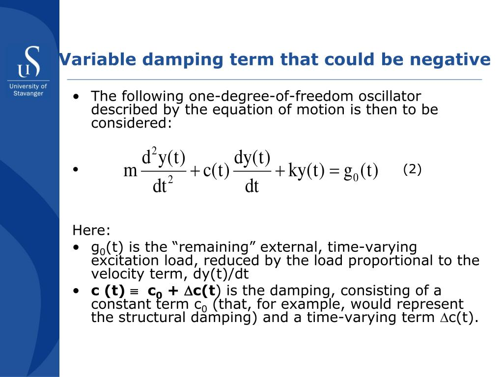 Variable damping term that could be negative