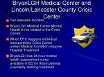 bryanlgh medical center and lincoln lancaster county crisis center