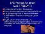 epc process for youth last resort