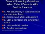 general screening guidelines when patient presents with suicidal ideations