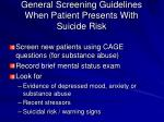 general screening guidelines when patient presents with suicide risk