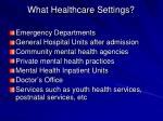 what healthcare settings