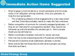 immediate action items suggested