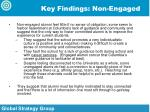 key findings non engaged