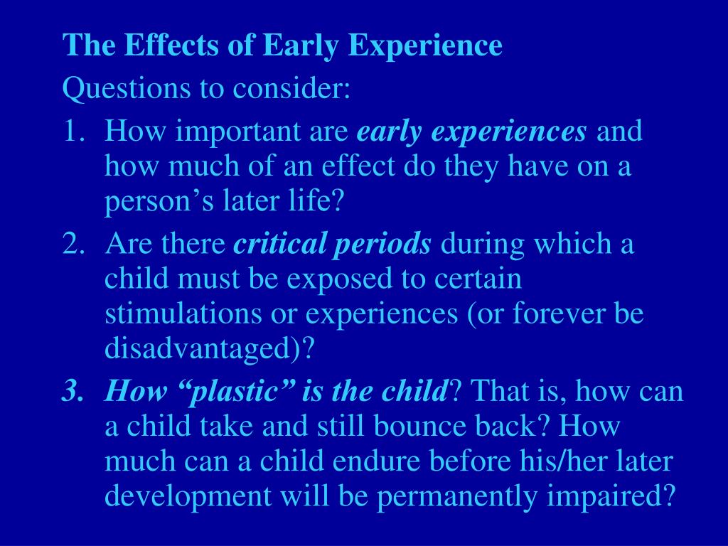 The Effects of Early Experience